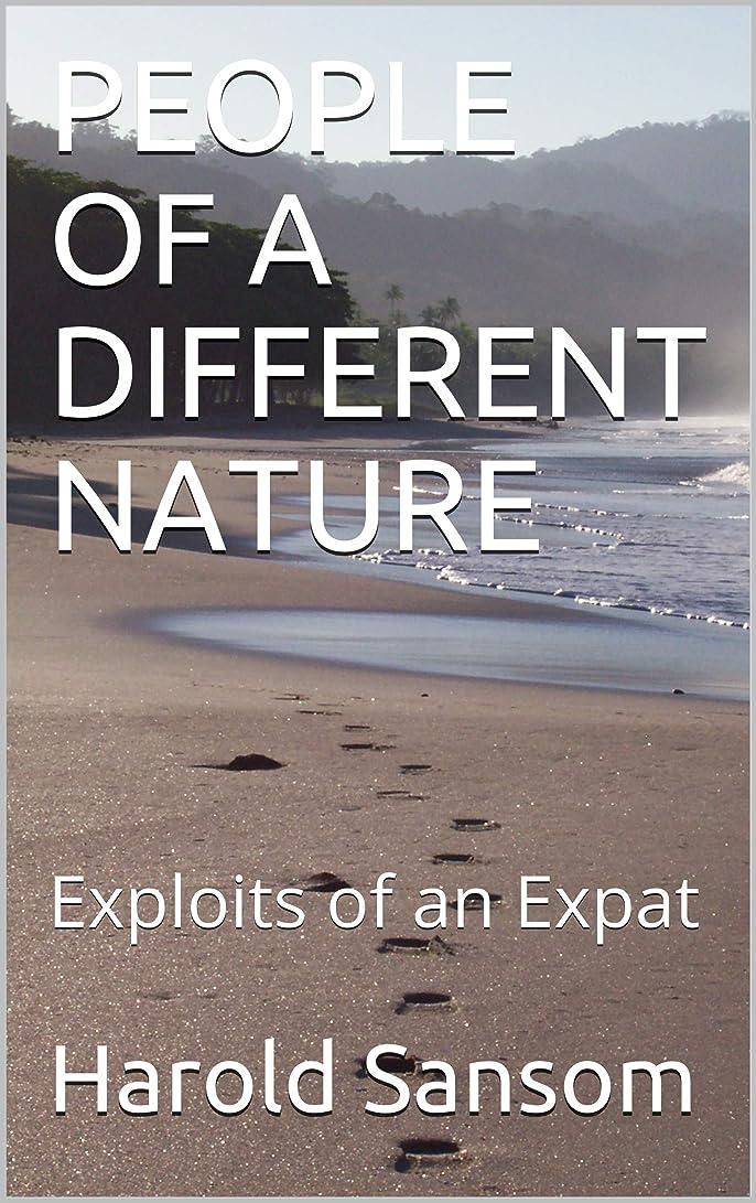 繊毛転用小道具PEOPLE OF A DIFFERENT NATURE: Exploits of an Expat (English Edition)