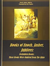Books of Enoch, Jasher, Jubilees: Forbidden Books: These Books Were Omitted From The Bible
