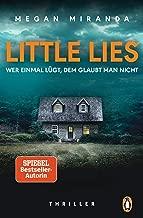 LITTLE LIES – Wer einmal lügt, dem glaubt man nicht: Thriller – Der neue Bestseller mit Gänsehautgarantie (German Edition)