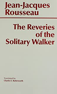The Reveries of the Solitary Walker (Hackett Classics)