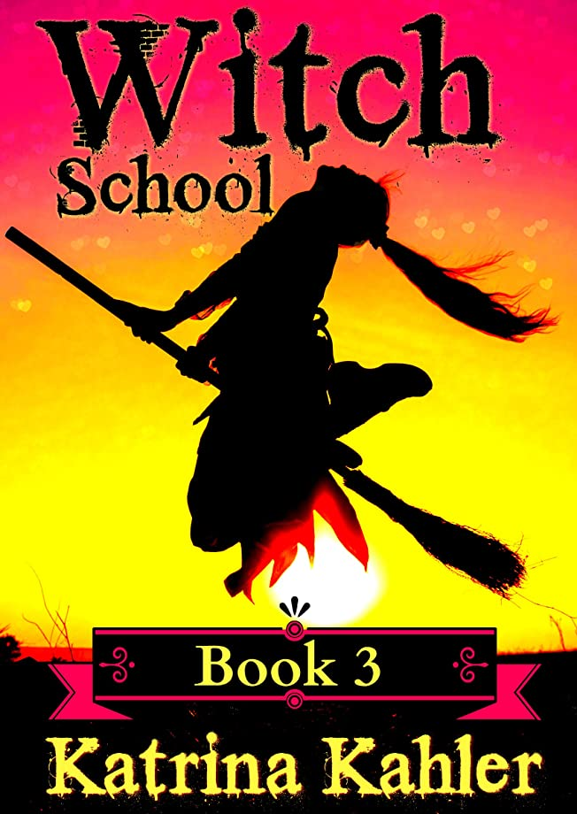 ほぼチャールズキージング北極圏Books for Girls - WITCH SCHOOL - Book 3: for Girls Aged 9-12: My First True Love (English Edition)