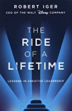 Scaricare Libri The Ride of a Lifetime: Lessons in Creative Leadership from 15 Years as CEO of the Walt Disney Company PDF
