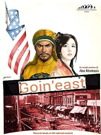 Goin East (Il Centauro Enciclopedico Vol. 2)