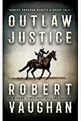 Outlaw Justice: A Western Fiction Novel Kindle Edition