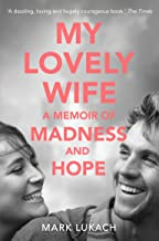 My Lovely Wife: A Memoir of Madness and Hope (English Edition)