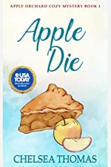 Apple Die (Apple Orchard Cozy Mystery Book 1) Kindle Edition