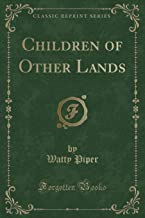 Children of Other Lands (Classic Reprint)