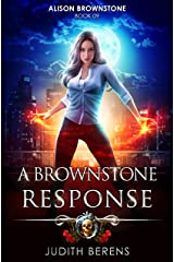 A Brownstone Response: An Urban Fantasy Action Adventure (Alison Brownstone Book 9) Kindle Edition