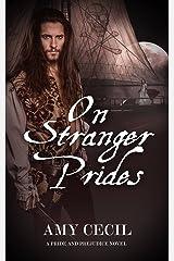 On Stranger Prides: A Pride and Prejudice Novel (Prides Series Book 1) Kindle Edition