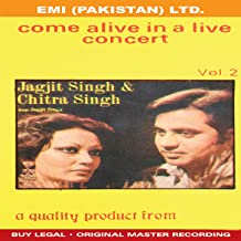 Jagjit Singh & Chitra Singh ' Come Alive In A Live Concert - Vol -2