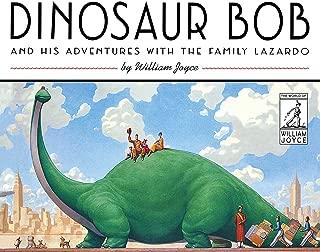 Dinosaur Bob and His Adventures with the Family Lazardo (The World of William Joyce)