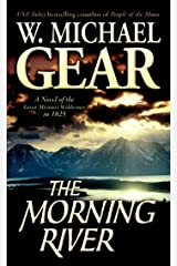 The Morning River: A Novel of the Great Missouri Wilderness in 1825 (Man From Boston Book 1) Kindle Edition
