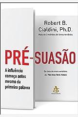 Pré-suasão: A influência começa antes mesmo da primeira palavra (Portuguese Edition) Kindle Edition