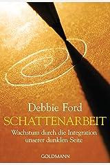 Schattenarbeit: Wachstum durch die Integration unserer dunklen Seite (German Edition) Kindle Edition