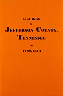 Land Deeds of Jefferson County, Tennessee, 1792-1814.