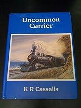 Uncommon Carrier: the History of the Wellington and Manawatu Railway Company