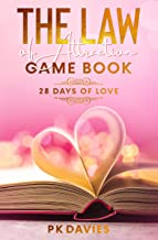 The Law of Attraction Game Book: 28 Days of Love: The Feel Great Handbook (Feel Good Being You)