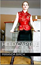 Held Captive: Wicked Women Have Their Way