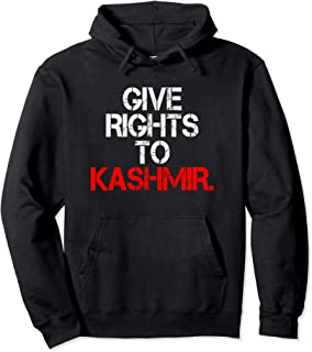 Give Rights To Kashmir - World Want Peace In Kashmir  Pullover Hoodie