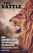 The Battle: An Anthology of Spiritual Warfare - Volume One