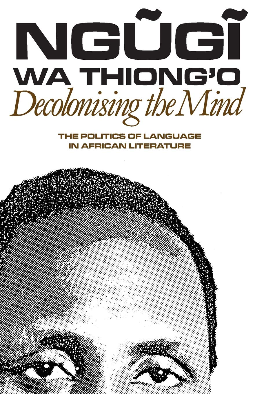 Image OfDecolonising The Mind: The Politics Of Language In African Literature