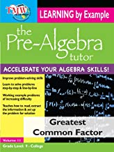 Pre-Algebra Tutor: Learning By Example - Greatest Common Factor