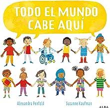 Todo el mundo cabe aquí (Infantil Ilustrado) (Spanish Edition)