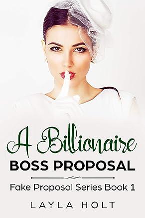 A Billionaire Boss Proposal: A Clean Fake Proposal Romance (Fake Proposal Series Book 1) (English Edition)