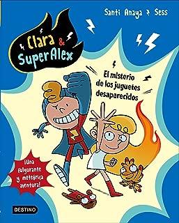 Clara & SuperAlex. El misterio de los juguetes desaparecidos