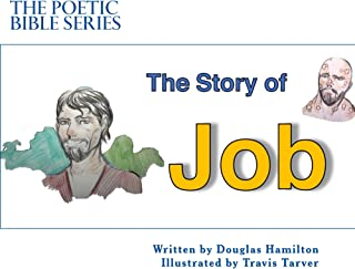 The Story of Job (The Poetic Bible Series Book 1)