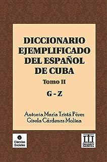 Diccionario ejemplificado del español de Cuba. Tomo II (Ciencias Sociales)