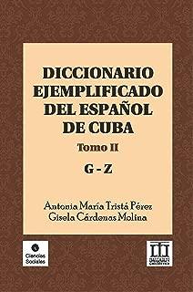 Diccionario ejemplificado del español de Cuba. Tomo II (Ciencias Sociales) (Spanish Edition)