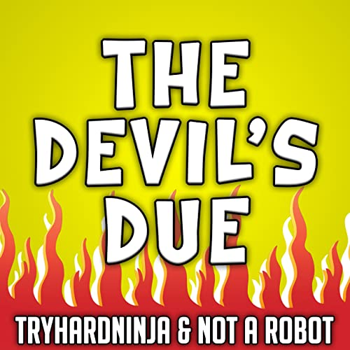 Amazon.com: The Devils Due: TryHardNinja & Not a Robot: MP3 ...