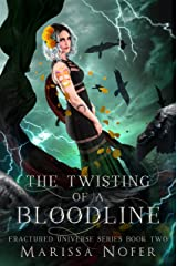 The Twisting of a Bloodline: A Twisted Love Triangle (Fractured Universe Series Book 2) Kindle Edition