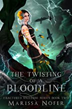 The Twisting of a Bloodline: A Twisted Love Triangle (Fractured Universe Series Book 2)