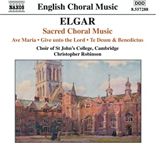 Elgar: Ave Maria / Give Unto The Lord / Te Deum And Benedictus, Op. 34