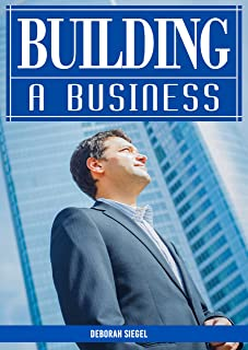 BUILDING A BUSINESS: Everything explained from plan to the market