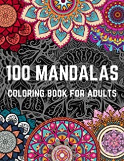 100 MANDALAS coloring book for adults: An Adult Coloring Book with wonderful Mandalas or Stress Relief, Relaxation, Fun, M...