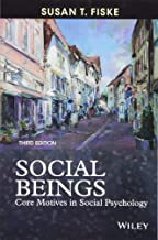 Social Beings: Core Motives in Social Psychology