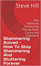 How To Stop Stammering And Stuttering Forever
