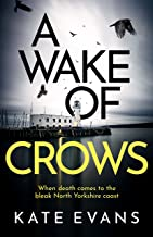 A Wake of Crows: The first in a completely thrilling new police procedural series set in Scarborough (DC Donna Morris)