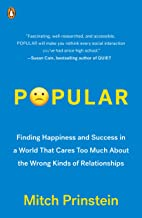 Popular: Finding Happiness and Success in a World That Cares Too Much About the Wrong Kinds of Relationships