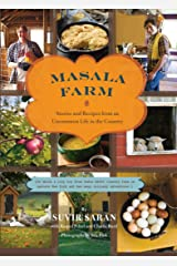 Masala Farm: Stories and Recipes from an Uncommon Life in the Country Kindle Edition