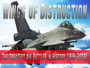 The Wings of Destruction - The Greatest Air Battles in History