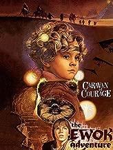 The Ewok Adventure Caravan of Courage
