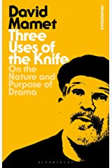 Three Uses Of The Knife: On the Nature and Purpose of Drama (Bloomsbury Revelations) Kindle Edition