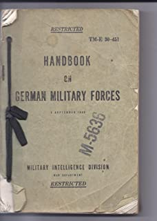Handbook on German Military Forces. Technical Manual. 1 September 1943. Tm-E 30-451, Restricted