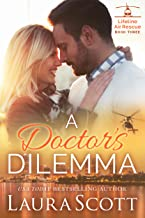 A Doctor's Dilemma: A Sweet and Emotional Medical Romance (Lifeline Air Rescue Book 3)