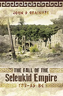 The Fall of the Seleukid Empire, 187–75 BC (English Edition)
