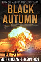 Black Autumn: A Survival Post-Apocalyptic Thriller (The Black Autumn Series Book 1)